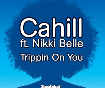 Cahill ft Nikki Belle 'Trippin On You'