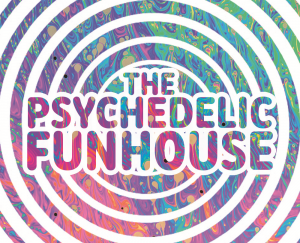Enter The Weird & Wacky World Of 'The Psychedelic Funhouse'