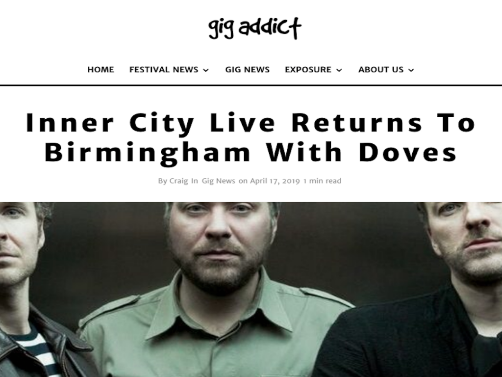 Gig Addict Supports Inner City Live AS They Return To Birmingham With Doves